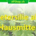 Petersilie-Hausmittel